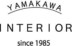 YAMAKAWA INTERIOR | since 1985